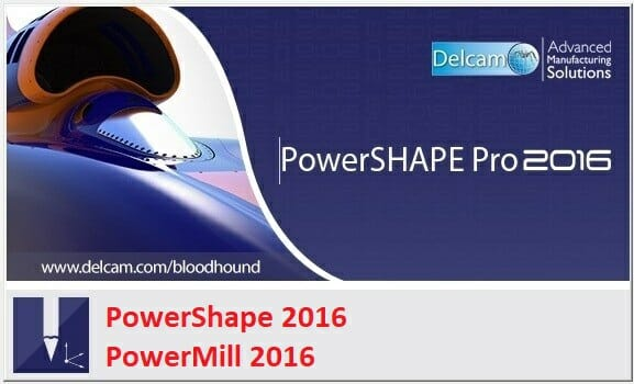 Delcam PowerShape and PowerMill 2016 free download
